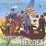 Jonathan Sprout American Heroes