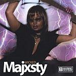 Majxsty Wicked (Parental Advisory)