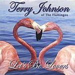 Terry Johnson Let's Be Lovers (Single)