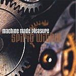 Machine Made Pleasure Spirit Within