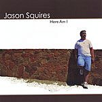 Jason Squires Here Am I