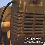 Tripper Perfect Plot Line