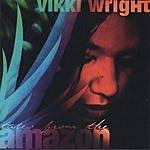 Vikki Wright Tales From The Amazon