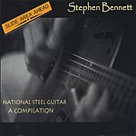 Stephen Bennett Slide Area Ahead: National Steel Guitar, A Compilation