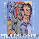 Stephen Bennett Harp Guitar: A Compilation