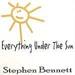 Stephen Bennett Everything Under The Sun