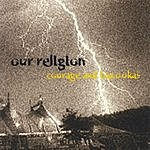 Our Religion Courage And Bazookas