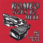 Romeo Goes to Hell Two Car Garage Rock