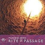 Pushing Zero Rite Of Passage