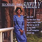 Shelly Gibson Troubled Times