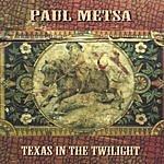 Paul Metsa Texas In The Twilight