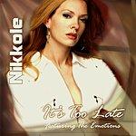 Nikkole It's Too Late (Maxi-Single)