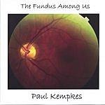 Paul Kempkes The Fundus Among Us