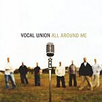 Vocal Union All Around Me