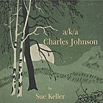 Sue Keller AKA Charles Johnson