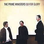 The Prime Ministers The Prime Ministers Go For Glory