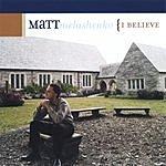 Matt Melashenko I Believe