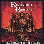 The Rhythmhouse Ramblers Full Contact Rhythm And Blues