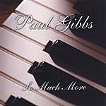 Paul Gibbs So Much More