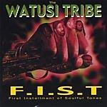watusi tribe F.I.S.T.