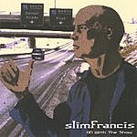 Slim Francis On With The Show
