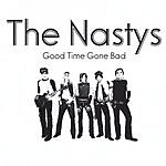 The Nastys Good Time Gone Bad