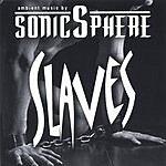 SonicSphere Slaves
