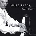 Miles Black Rooms Within