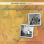 Sharon Dean Presents Morning Love Song