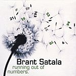 Brant Satala Running Out Of Numbers