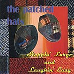 The Patched Hats Steppin' Large And Laughin' Easy