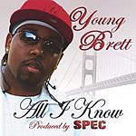 Young Brett All I Know
