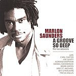 Marlon Saunders A Groove So Deep: The Live Sessions