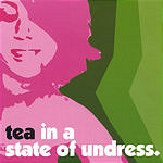 Tea In A State Of Undress