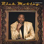 Rick Mobley It's All About Love
