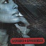 Suspended Apprehension Suspended Apprehension