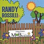 Randy Rossilli, Jr. Songs From My Backyard