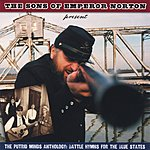 The Sons Of Emperor Norton The Putrid Minds Anthology: Battle Hymns For The Blue States