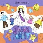 Ron Pompei Jesus In The Family.com
