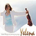 Yelena Good Things Are Coming My Way