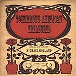 Michael Holland Tomorrow's American Treasures