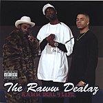 The Raww Dealaz R.A.W.W. DEAL 4 L.I.F.E. (Parental Advisory)