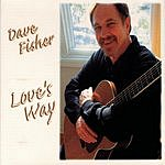 Dave Fisher Love's Way