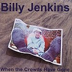 Billy Jenkins When The Crowds Have Gone