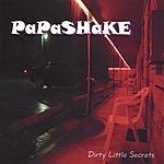 Papashake Dirty Little Secrets
