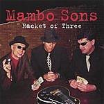 Mambo Sons Racket Of Three