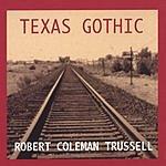 Robert Coleman Trussell Texas Gothic