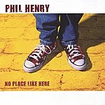 Phil Henry No Place Like Here