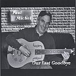 Paul Michel Our Last Goodbye