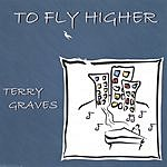 Terry Graves To Fly Higher